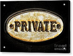 Private Warning Embossed Sign Plaque On Front Door Acrylic Print by Olivier Le Queinec