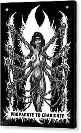 Propagate To Eradicate Acrylic Print by Tony Koehl