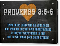 Proverbs 3 5-6 Inspirational Quote Bible Verses On Chalkboard Art Acrylic Print by Design Turnpike