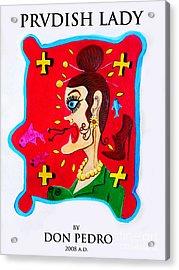 Prvdish Lady Acrylic Print by Don Pedro De Gracia