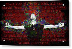 Psalm 100 Acrylic Print