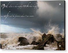 Psalm 62 2 Acrylic Print
