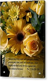 Psalms One Hundred Eighteen Twenty Eight With Yellow Bouquet Acrylic Print