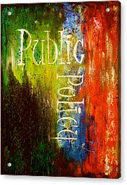 Public Policy Acrylic Print by Laura Pierre-Louis