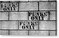 Punks Only Brick Wall Sign Acrylic Print by Jera Sky