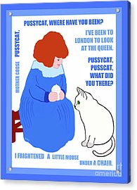Acrylic Print featuring the painting  Pussycat, Pussycat By Mother Goose by Marian Cates
