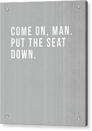 Put The Seat Down- Art By Linda Woods Acrylic Print by Linda Woods