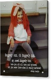 Raggedy Ann Quote Acrylic Print by JAMART Photography