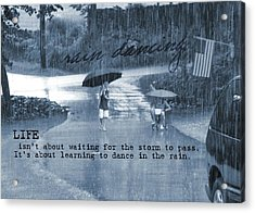Rain Dance Quote Acrylic Print by JAMART Photography
