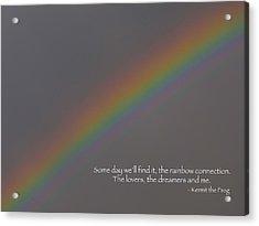 Rainbow Connection Acrylic Print by Julia Wilcox
