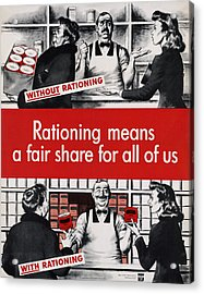 Rationing Means A Fair Share For All Acrylic Print by Everett