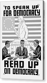 Read Up On Democracy - Vintage Wpa Acrylic Print by War Is Hell Store