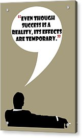 Reality Of Success - Mad Men Poster Don Draper Quote Acrylic Print