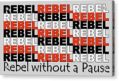Rebel Without A Pause Acrylic Print by Mal Bray