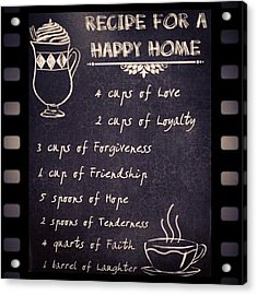 Recipe For A Happy Home #recipe #happy Acrylic Print