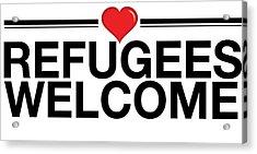 Refugees Wecome Acrylic Print