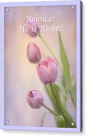 Acrylic Print featuring the photograph Rejoice He Is Risen by Ann Bridges