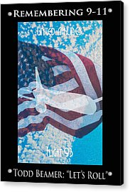 Remembering 9-11 Ua Flt 93 - Let's Roll Acrylic Print