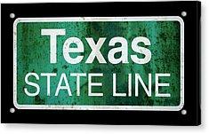 Returning Home To Texas . . . Acrylic Print