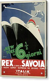 Rex, Conte Di Savoia - Italian Ocean Liners To New York - Vintage Travel Advertising Posters Acrylic Print