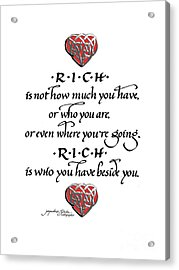 Rich Is Who You Have Beside You Acrylic Print