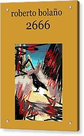 Roberto Bolano 2666 Poster  Acrylic Print
