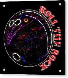 Roll The Rock Acrylic Print