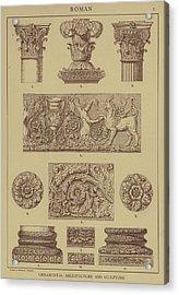 Roman, Ornamental Architecture And Sculpture Acrylic Print