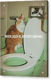 Ron At The Loo Quote Acrylic Print by JAMART Photography