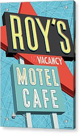 Roy's Motel Cafe Pop Art Acrylic Print