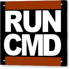 Run Cmd Acrylic Print by Darryl Dalton