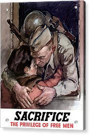 Sacrifice - The Privilege Of Free Men Acrylic Print by War Is Hell Store
