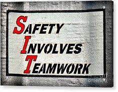 Safety Involves Teamwork Acrylic Print