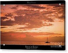Sailing At Sunset - Maui Hawaii Posters Series Acrylic Print by Denis Dore