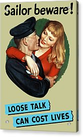 Sailor Beware - Loose Talk Can Cost Lives Acrylic Print by War Is Hell Store
