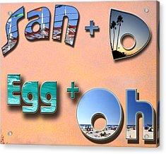 San D Egg Oh Acrylic Print