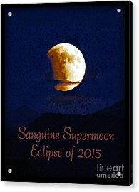 Sanguine Supermoon Eclipse 2015 Acrylic Print