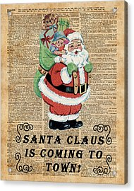 Santa Claus Is Coming To Town Vintage Christmas Decoration  Acrylic Print by Jacob Kuch