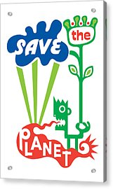 Save The Planet  Acrylic Print by Andi Bird