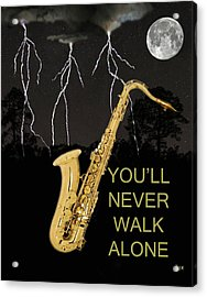 Sax Youll Never Walk Alone Acrylic Print