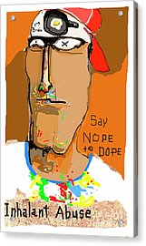 Acrylic Print featuring the photograph Say Nope To Dope by Joe Jake Pratt
