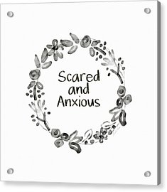 Scared And Anxious- Art By Linda Woods Acrylic Print