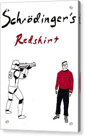 Schrodingers Redshirt Acrylic Print by David S Reynolds