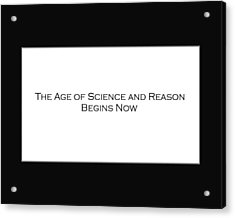 Science And Reason Acrylic Print