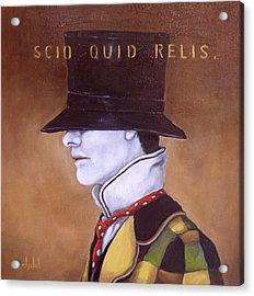 Scio Quid Relis Acrylic Print by Ixchel Amor