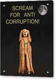 Scream For Anti Corruption Acrylic Print by Eric Kempson