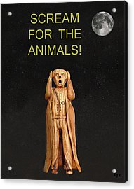Scream For The Animals Acrylic Print