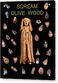 Scream Olive Wood Acrylic Print by Eric Kempson