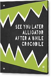 Acrylic Print featuring the painting See You Later Alligator by Lisa Weedn