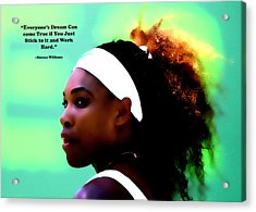 Serena Williams Motivational Quote 1a Acrylic Print by Brian Reaves